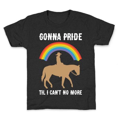 Gonna Pride Til I Can't No More Kids T-Shirt