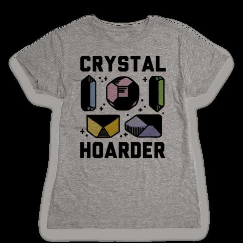 Crystal Hoarder Womens T-Shirt