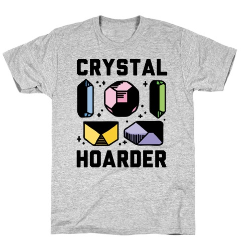 Crystal Hoarder T-Shirt