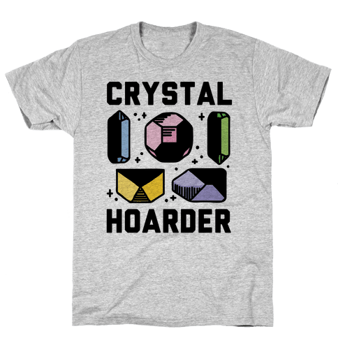 Crystal Hoarder Mens T-Shirt