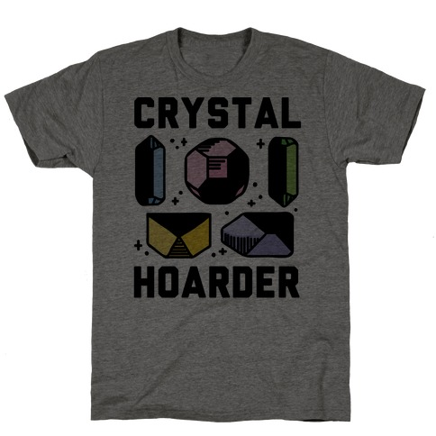 Crystal Hoarder Mens/Unisex T-Shirt