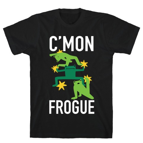 C'mon Frogue T-Shirt