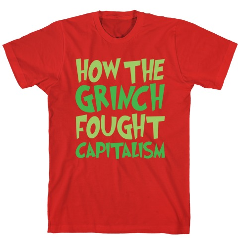 52dbd856 How The Grinch Fought Capitalism Parody White Print T-Shirt