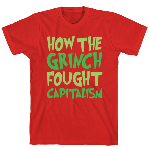 How The Grinch Fought Capitalism Parody White Print Mens T-Shirt