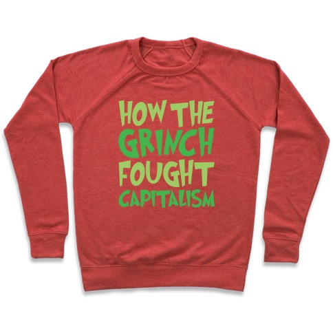 How The Grinch Fought Capitalism Parody White Print Pullover