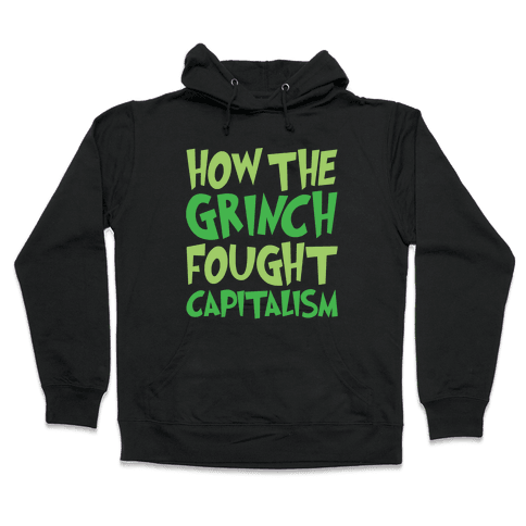 How The Grinch Fought Capitalism Parody White Print Hooded Sweatshirt