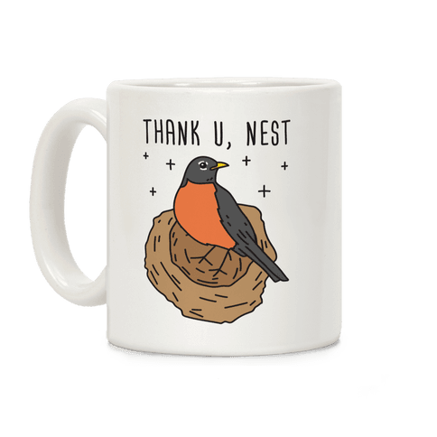 Thank U, Nest - Bird Coffee Mug