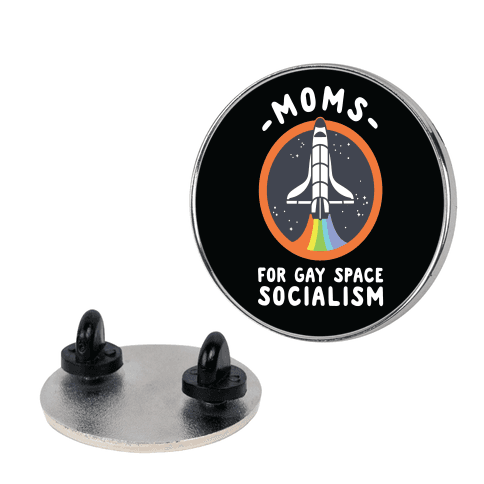 Moms For Gay Space Socialism Pin