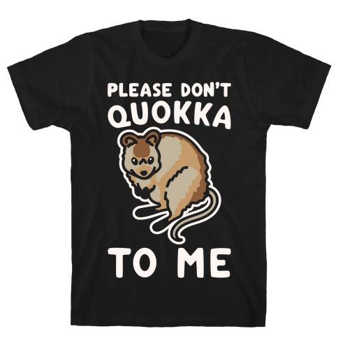 Please Don't Quokka To Me White Print T-Shirt