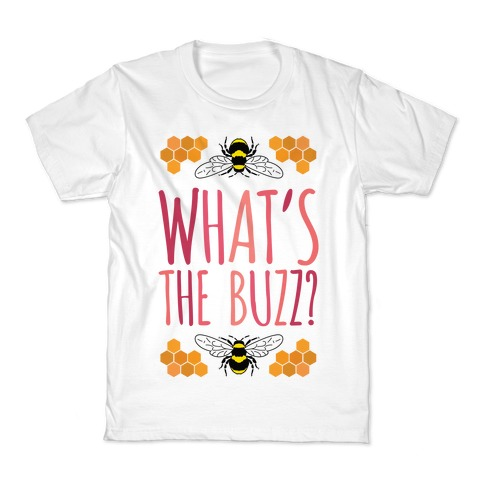 What's The Buzz? Kids T-Shirt