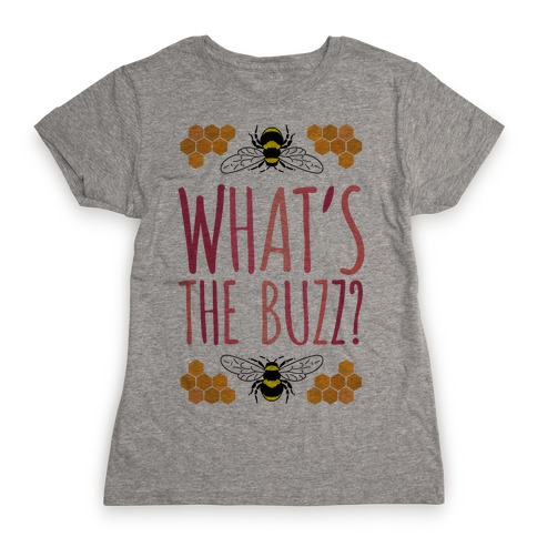 What's The Buzz? Womens T-Shirt