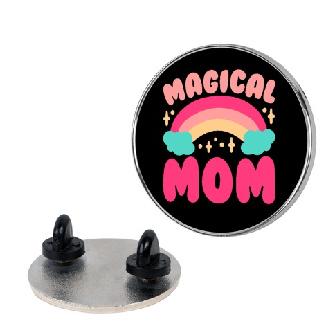 Magical Mom Pin