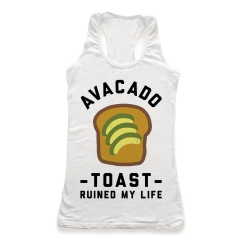 Avocado Toast Ruined My Life Racerback Tank Top