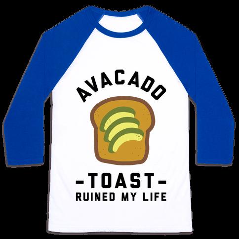 Avocado Toast Ruined My Life Baseball Tee
