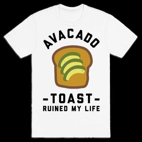 Avocado Toast Ruined My Life Mens T-Shirt
