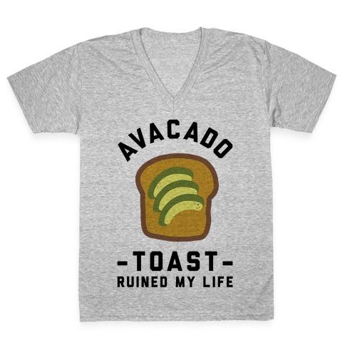 Avocado Toast Ruined My Life V-Neck Tee Shirt