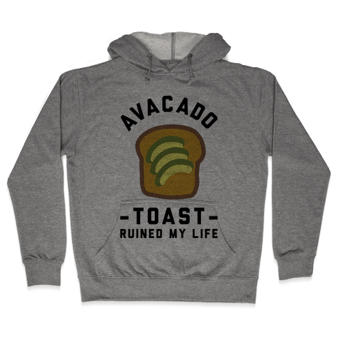 Avocado Toast Ruined My Life Hooded Sweatshirt