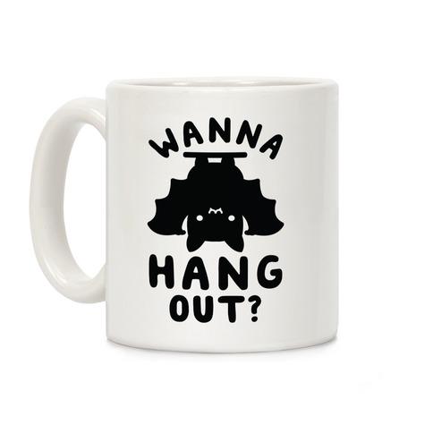 Wanna Hang Out Coffee Mug