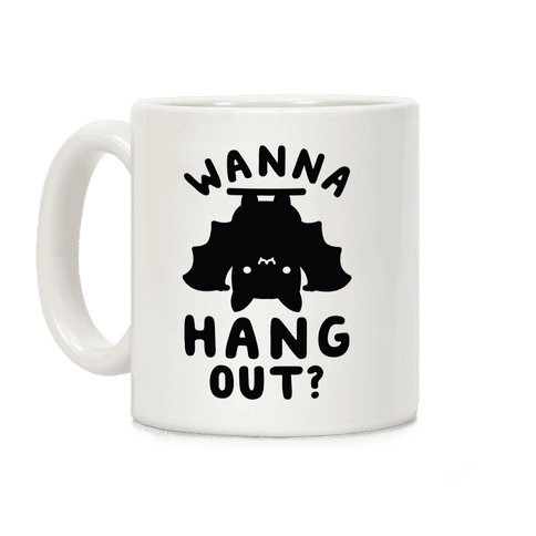 Wanna Hang Out Coffee Mug