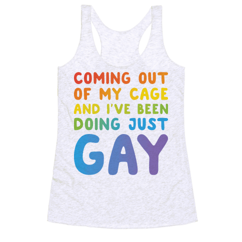 Coming Out Of My Cage - GAY Racerback Tank Top