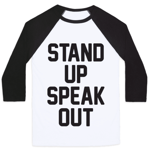 Stand Up Speak Out Baseball Tee