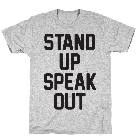 Stand Up Speak Out T-Shirt
