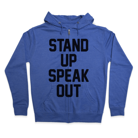 Stand Up Speak Out Zip Hoodie