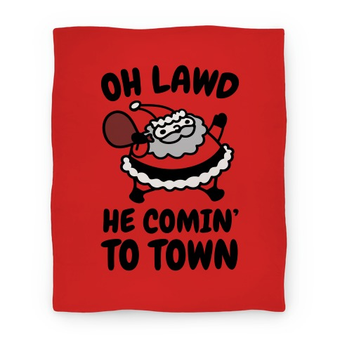 Oh Lawd He Comin' To Town Santa Parody Blanket