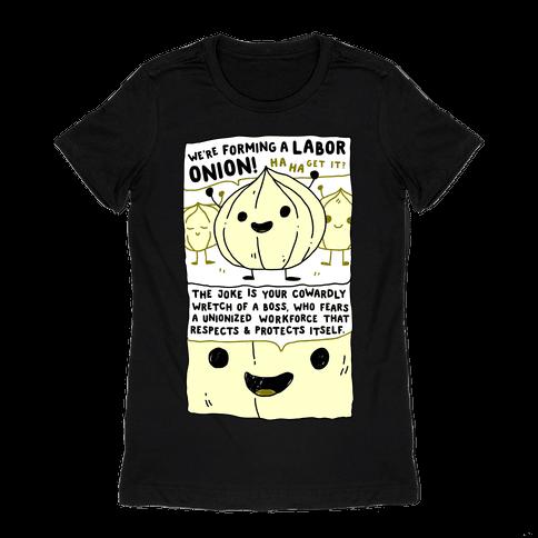 Labor Onion Womens T-Shirt