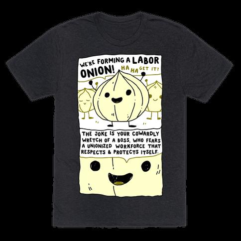 Labor Onion Mens/Unisex T-Shirt
