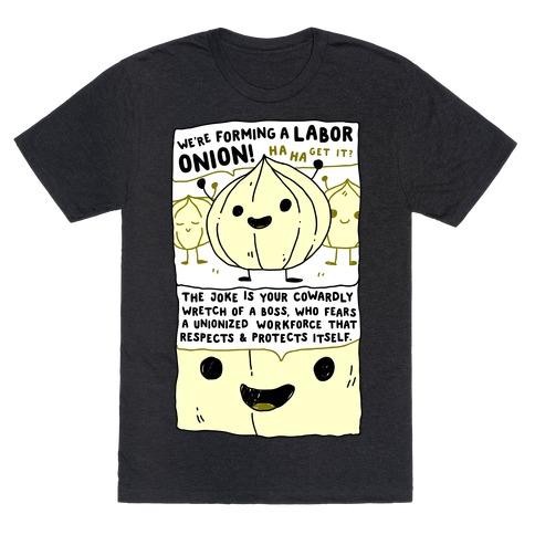 Labor Onion T-Shirt