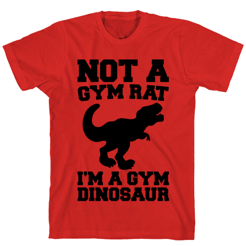 Not A Gym Rat I'm A Gym Dinosaur  Mens T-Shirt
