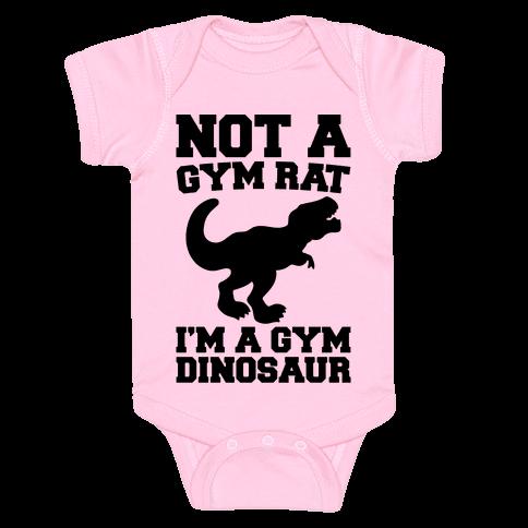 Not A Gym Rat I'm A Gym Dinosaur  Baby Onesy