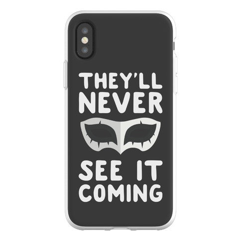 You'll Never See It Coming Phone Flexi-Case