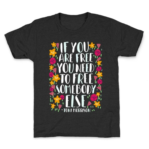 If You Are Free Kids T-Shirt