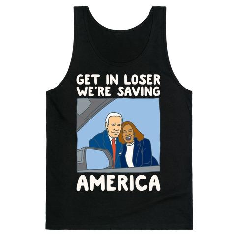 Get In Loser We're Saving America White Print Tank Top