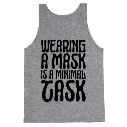 Wearing A Mask Is A Minimal Task Tank Top