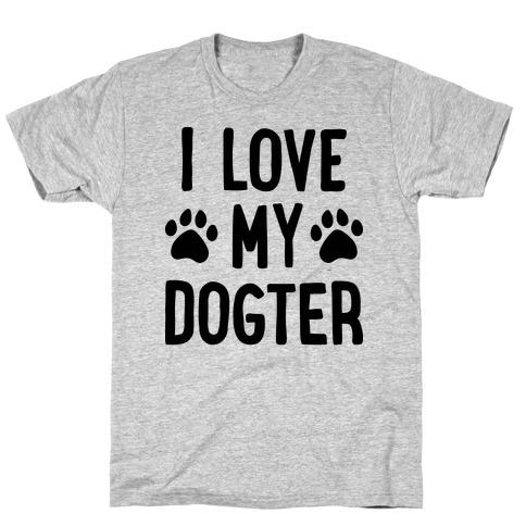 I Love My Dogter Mens T-Shirt