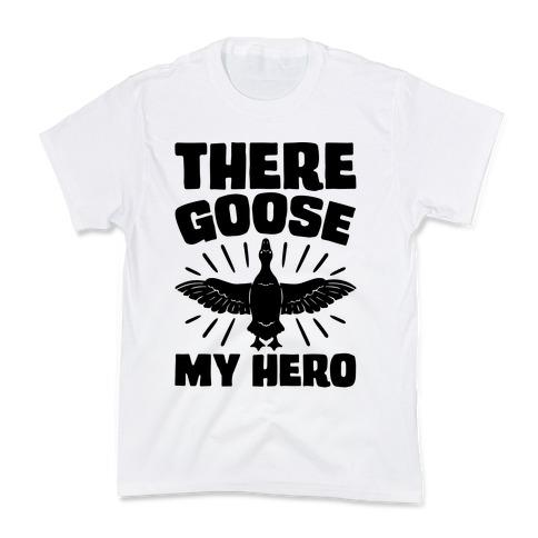 There Goose My Hero Parody Kids T-Shirt
