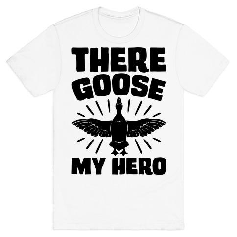There Goose My Hero Parody T-Shirt