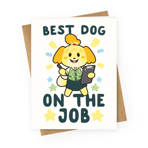 Best Dog on the Job - Isabelle Greeting Card