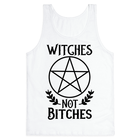 Witches Not Bitches  Tank Top