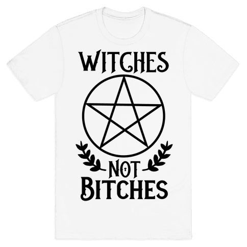 Witches Not Bitches  Mens T-Shirt