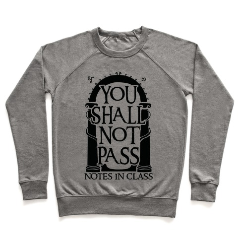 You Shall Not Pass Notes In Class Pullover