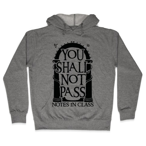 You Shall Not Pass Notes In Class Hooded Sweatshirt