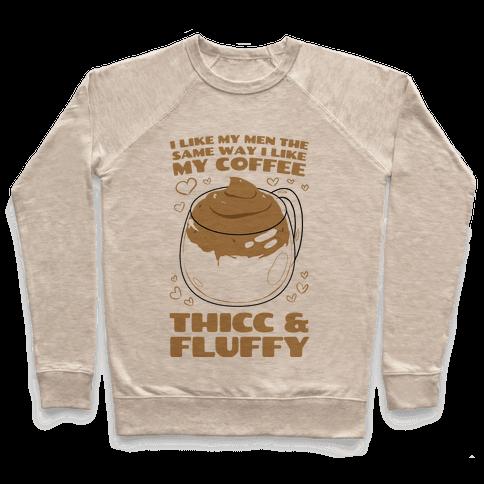 I Like My Coffee The Same Way I Like My Men Pullover