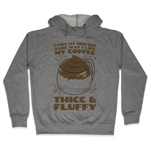 I Like My Coffee The Same Way I Like My Men Hooded Sweatshirt