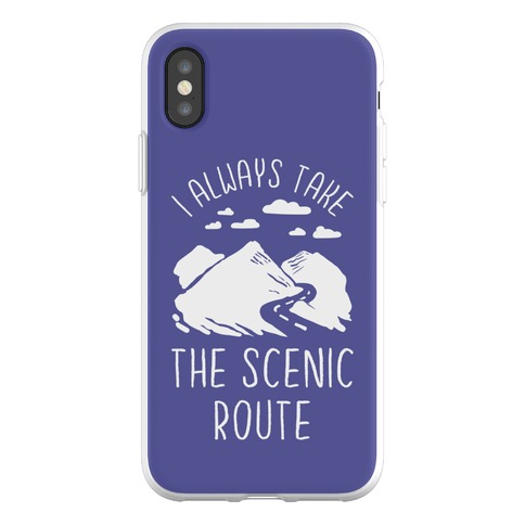 I Always Take the Scenic Route Phone Flexi-Case