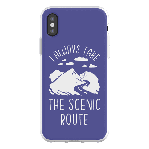 I Always Take the Scenic Route Phone Flexi-Case