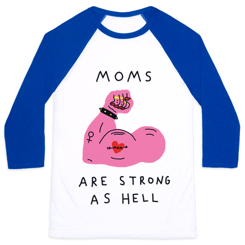 Moms Are Strong As Hell Baseball Tee